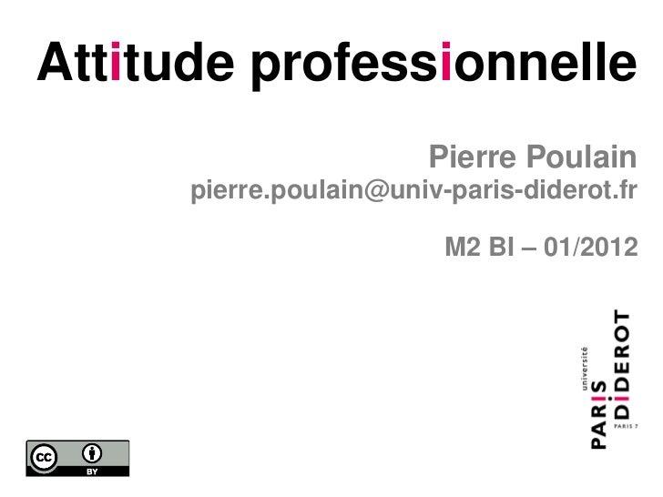 Attitude professionnelle                         Pierre Poulain      pierre.poulain@univ-paris-diderot.fr                 ...