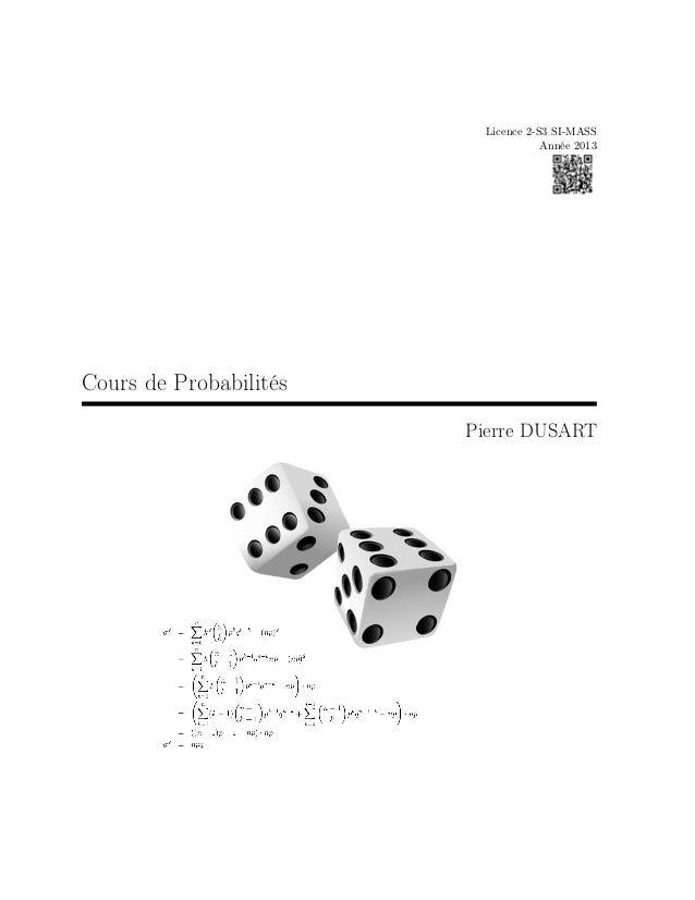 Licence 2-S3 SI-MASS Année 2013 Cours de Probabilités Pierre DUSART