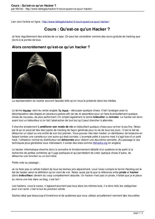 Cours : Qu'est-ce qu'un Hacker ? par Michel - http://www.leblogduhacker.fr/cours-quest-ce-quun-hacker/ Lien vers l'article...