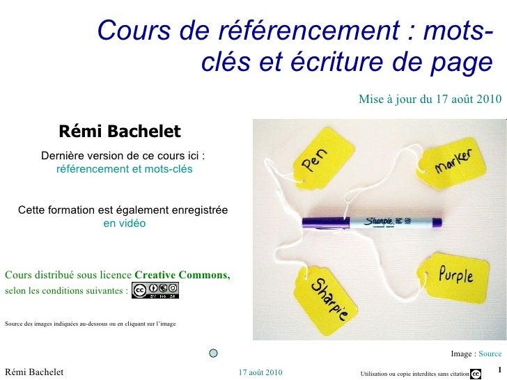 Cours de référencement : mots-clés et écriture de page Image :  Source Cours distribué sous licence  Creative Commons,  se...