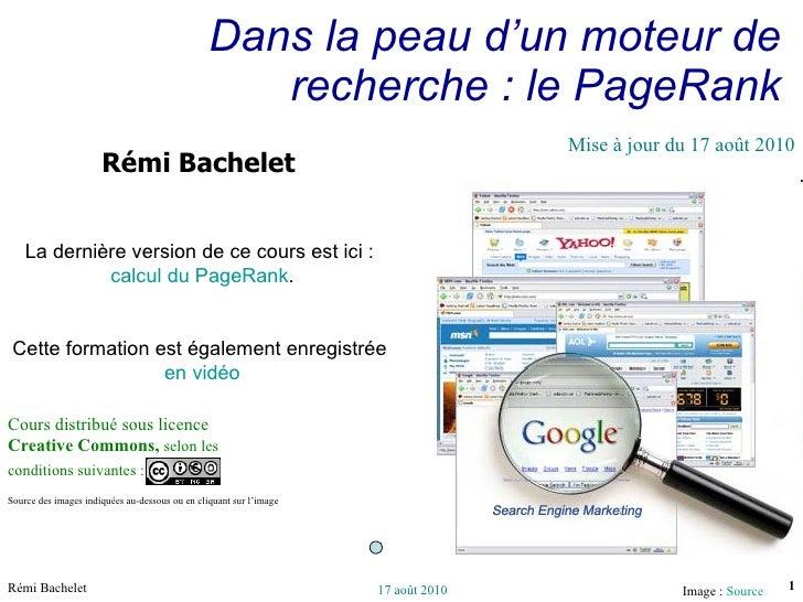 Dans la peau d'un moteur de recherche : le PageRank Cours distribué sous licence  Creative Commons,  selon les conditions ...