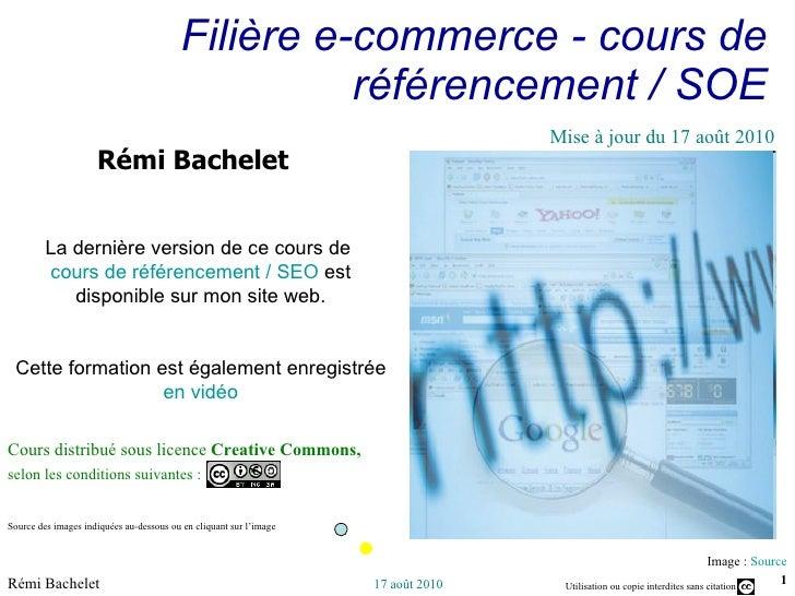 Filière e-commerce - cours de référencement / SOE Image :  Source Cours distribué sous licence  Creative Commons,  selon l...
