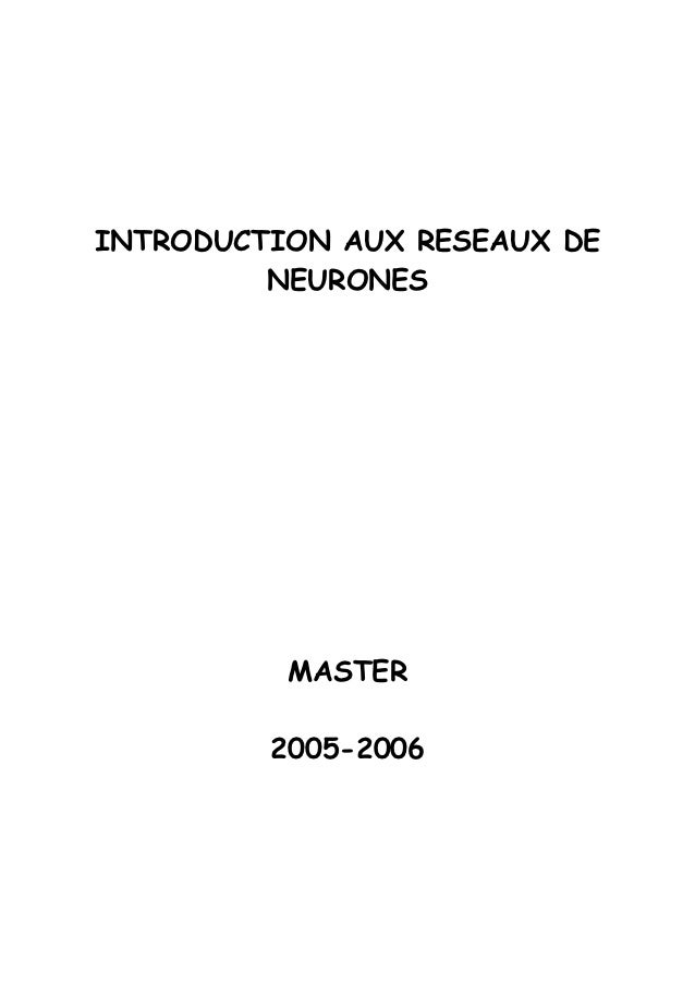 INTRODUCTION AUX RESEAUX DE         NEURONES          MASTER         2005-2006