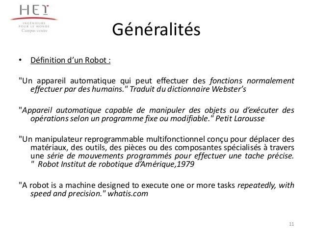 """Campus centre  Généralités  • Définition d'un Robot : """"Un appareil automatique qui peut effectuer des fonctions normalemen..."""