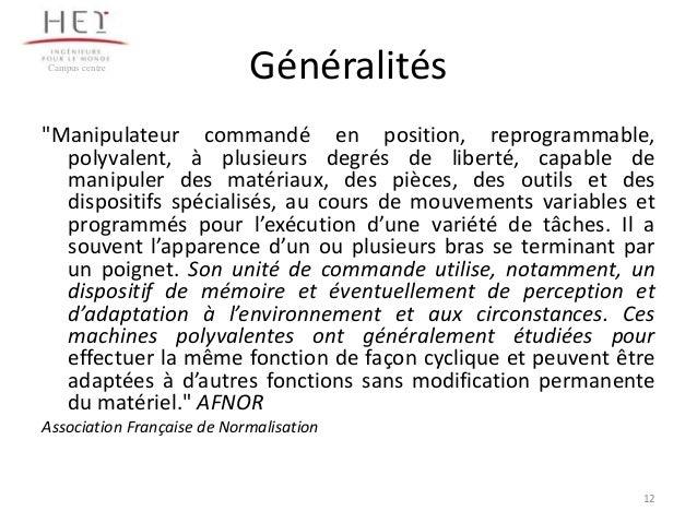 """Campus centre  Généralités  """"Manipulateur commandé en position, reprogrammable, polyvalent, à plusieurs degrés de liberté,..."""