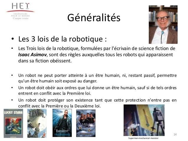 Campus centre  Généralités  • Les 3 lois de la robotique : • Les Trois lois de la robotique, formulées par l'écrivain de s...