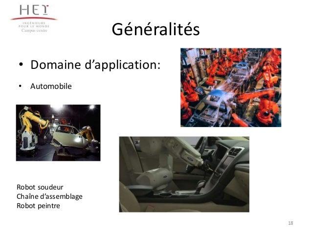 Campus centre  Généralités  • Domaine d'application: • Automobile  Robot soudeur Chaîne d'assemblage Robot peintre 18