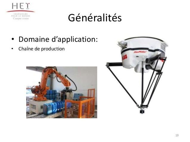 Campus centre  Généralités  • Domaine d'application: • Chaîne de production  19