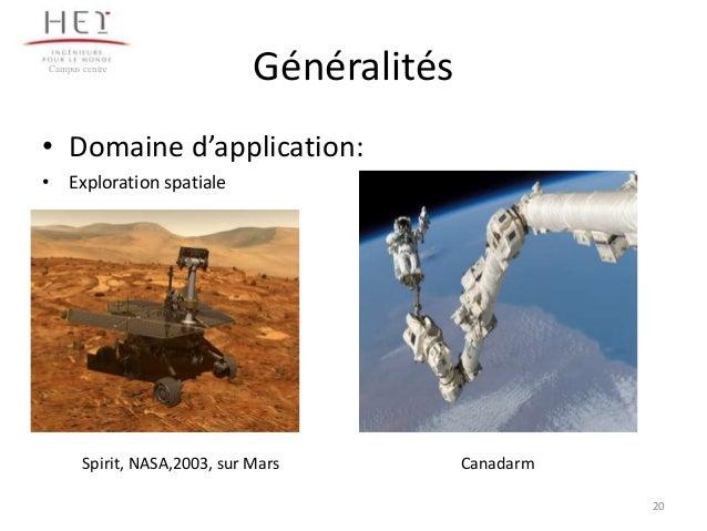 Campus centre  Généralités  • Domaine d'application: • Exploration spatiale  Spirit, NASA,2003, sur Mars  Canadarm 20