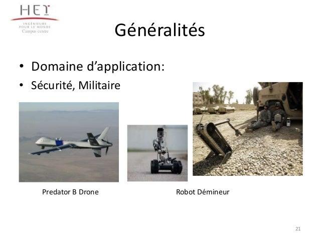 Campus centre  Généralités  • Domaine d'application: • Sécurité, Militaire  Predator B Drone  Robot Démineur  21