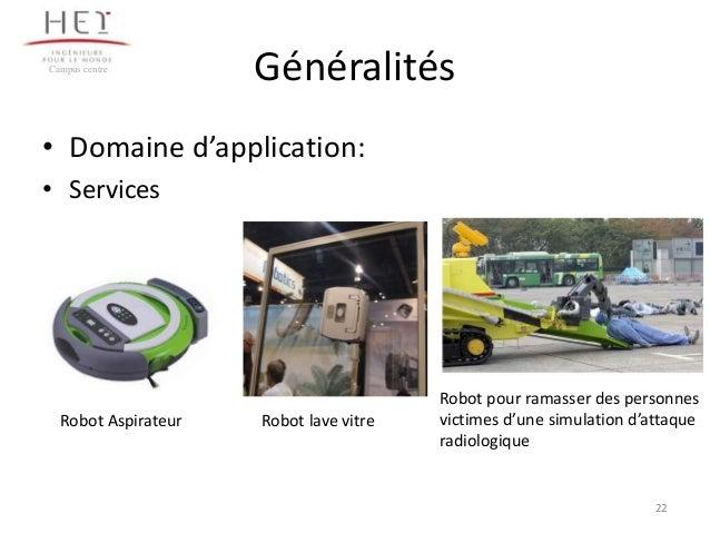 Campus centre  Généralités  • Domaine d'application: • Services  Robot Aspirateur  Robot lave vitre  Robot pour ramasser d...