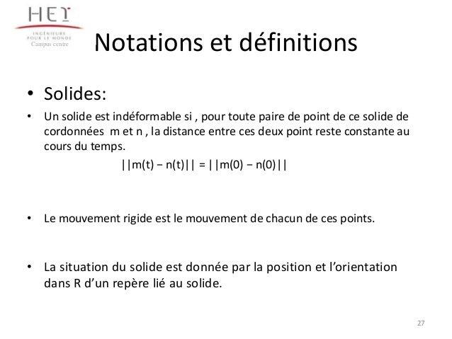 Campus centre  Notations et définitions  • Solides: • Un solide est indéformable si , pour toute paire de point de ce soli...