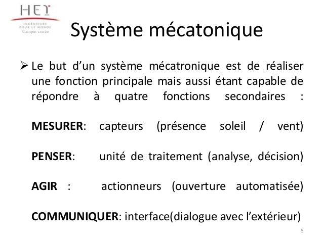 Campus centre  Système mécatonique   Le but d'un système mécatronique est de réaliser une fonction principale mais aussi ...