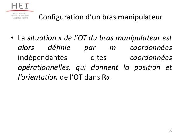 Campus centre  Configuration d'un bras manipulateur  • La situation x de l'OT du bras manipulateur est alors définie par m...