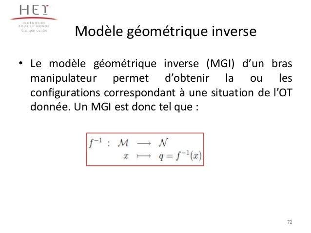 Campus centre  Modèle géométrique inverse  • Le modèle géométrique inverse (MGI) d'un bras manipulateur permet d'obtenir l...