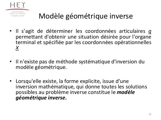 Campus centre  Modèle géométrique inverse  • Il s'agit de déterminer les coordonnées articulaires q permettant d'obtenir u...