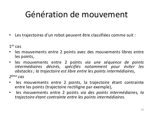 Génération de mouvement • Les trajectoires d'un robot peuvent être classifiées comme suit : 1er cas • les mouvements entre...