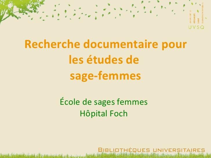 Recherche documentaire pour les études de  sage-femmes École de sages femmes Hôpital Foch