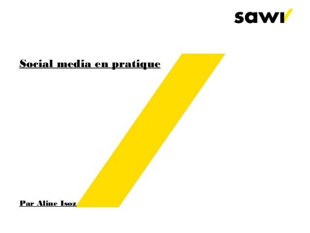 Social media en pratique  Par Aline Isoz