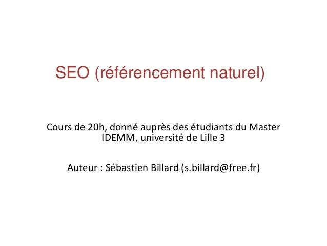 Cours de 20h, donné auprès des étudiants du Master IDEMM, université de Lille 3 Auteur : Sébastien Billard (s.billard@free...