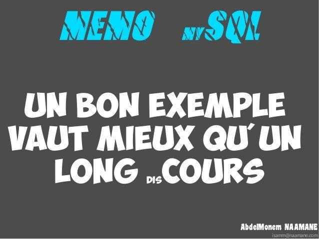 MEMO       MY   SQL Un BON exemplevaut mieux quun  long cours       dis                    AbdelMonem NAAMANE             ...