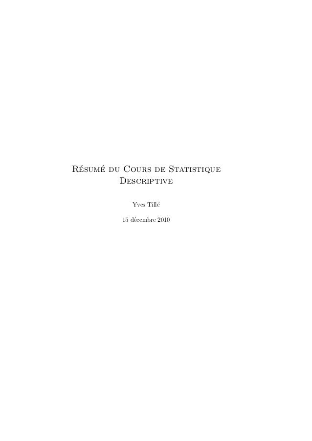 ´ ´ Resume du Cours de Statistique Descriptive Yves Till´ e 15 d´cembre 2010 e