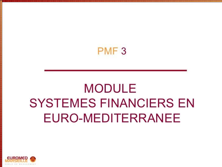 PMF   3 MODULE  SYSTEMES FINANCIERS EN EURO-MEDITERRANEE