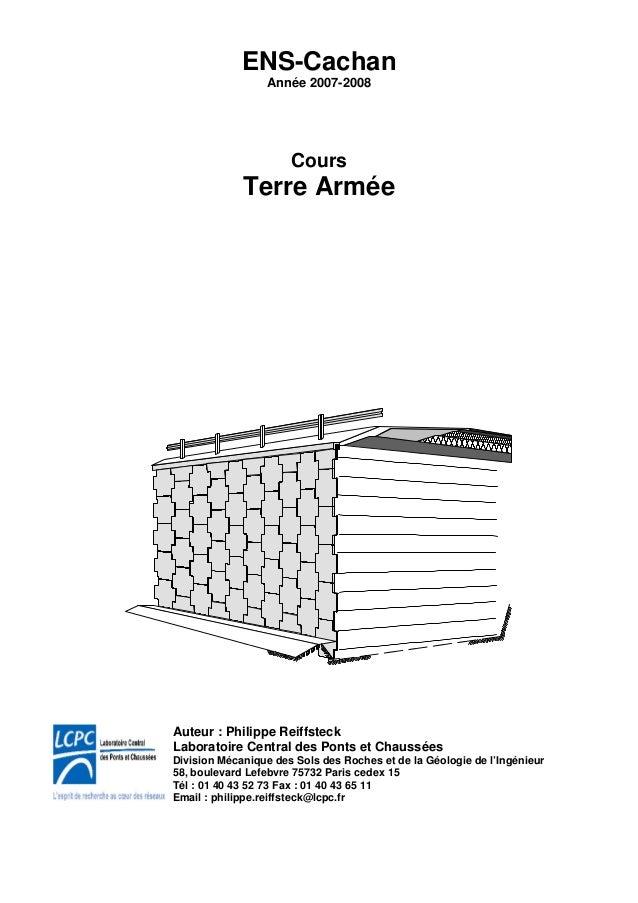 ENS-Cachan Année 2007-2008 Cours Terre Armée Auteur : Philippe Reiffsteck Laboratoire Central des Ponts et Chaussées Divis...