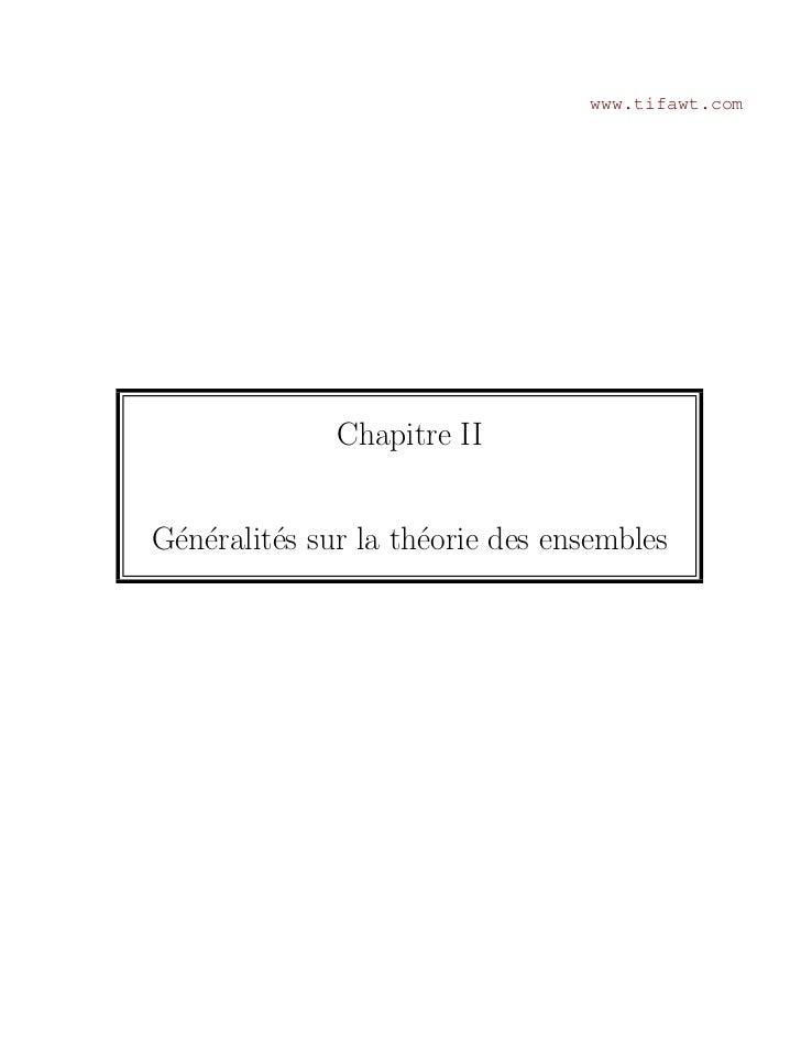 www.tifawt.com              Chapitre IIG´n´ralit´s sur la th´orie des ensembles e e     e           e