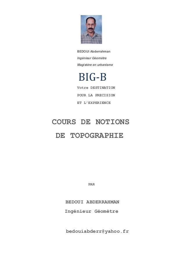 BEDOUI Abderrahman      Ingénieur Géomètre      Magistère en urbanisme      BIG-B      Votre DESTINATION      POUR LA PREC...