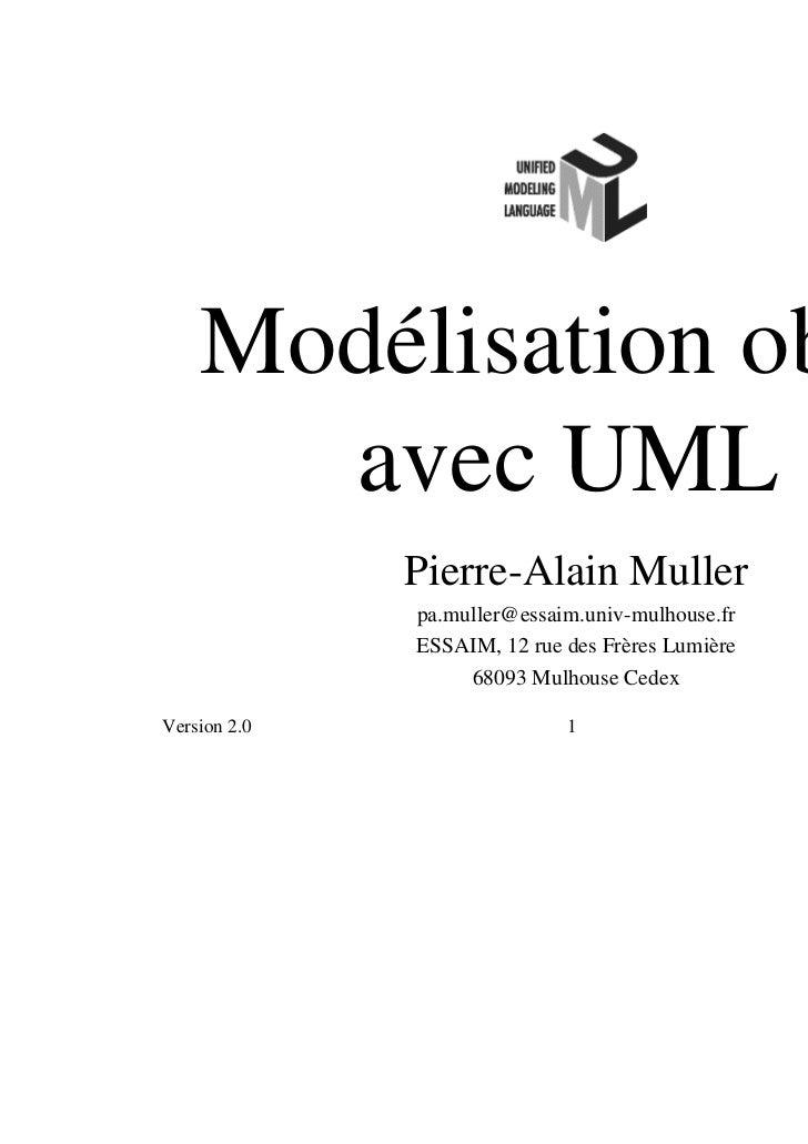 Modélisation objet      avec UML              Pierre-Alain Muller              pa.muller@essaim.univ-mulhouse.fr          ...