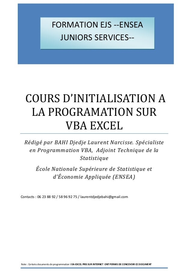 COURS D'INITIALISATION A LA PROGRAMATION SUR VBA EXCEL Rédigé par BAHI Djedje Laurent Narcisse. Spécialiste en Programmati...