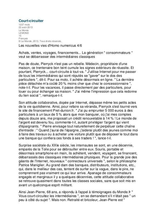 Court-circuiter 1227 mots 23 août 2013 Le Monde LEMOND 15 Français © Le Monde, 2013. Tous droits réservés. Les nouvelles v...