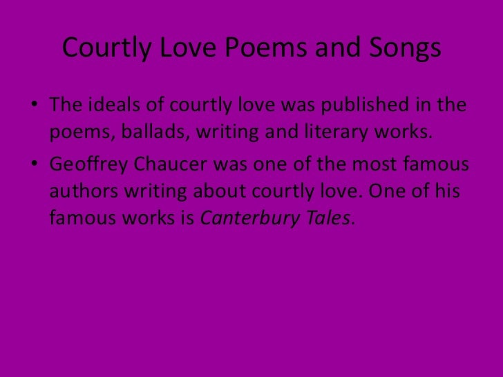courtly love in chaucers poetry Notes to the court of love 1 so the man of law, in the prologue to his tale, is made to say that chaucer can but lewedly (ignorantly or imperfectly) on metres and on rhyming craftily but the humility of those apologies is not justified by the care and finish of his earlier poems 2.