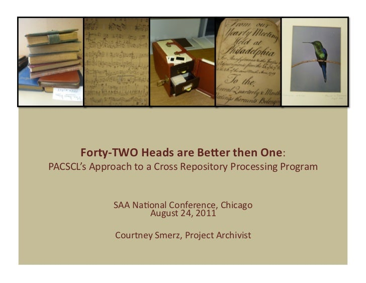Forty‐TWOHeadsareBe1erthenOne:PACSCL'sApproachtoaCrossRepositoryProcessingProgram              SAANa9onal...