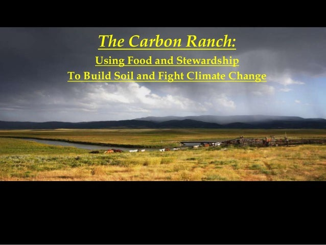 The Carbon Ranch: Using Food and Stewardship To Build Soil and Fight Climate Change
