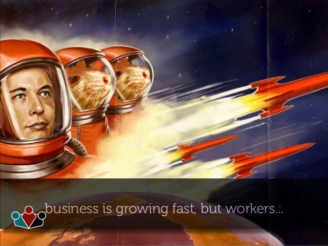 business is growing fast, but workers...