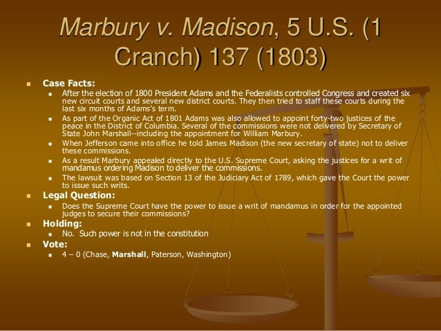 marbury v madison case brief View this case and other resources at: citation 5 us 137, 1 cranch 137, 2 l ed  60 (1803) brief fact summary william marbury (marbury), an.
