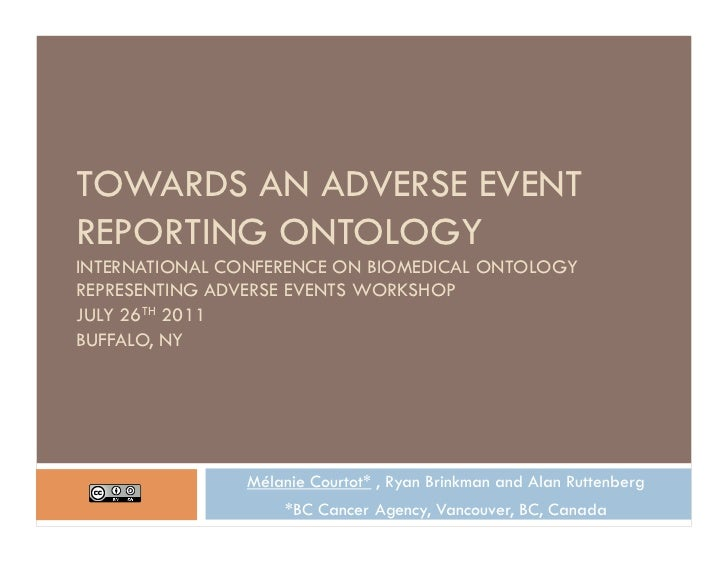 TOWARDS AN ADVERSE EVENTREPORTING ONTOLOGYINTERNATIONAL CONFERENCE ON BIOMEDICAL ONTOLOGYREPRESENTING ADVERSE EVENTS WORKS...