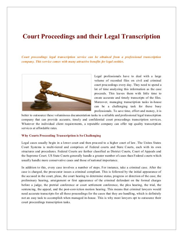 Court Proceedings and their Legal Transcription Court proceedings legal transcription service can be obtained from a profe...
