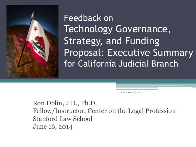 Feedback on Technology Governance, Strategy, and Funding Proposal: Executive Summary for California Judicial Branch Ron Do...