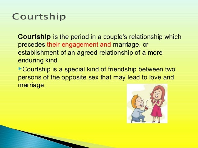 Concept of Courtship and Marriage