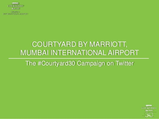 COURTYARD BY MARRIOTT, MUMBAI INTERNATIONAL AIRPORT The #Courtyard30 Campaign on Twitter