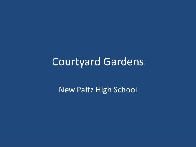 Courtyard Gardens New Paltz High School