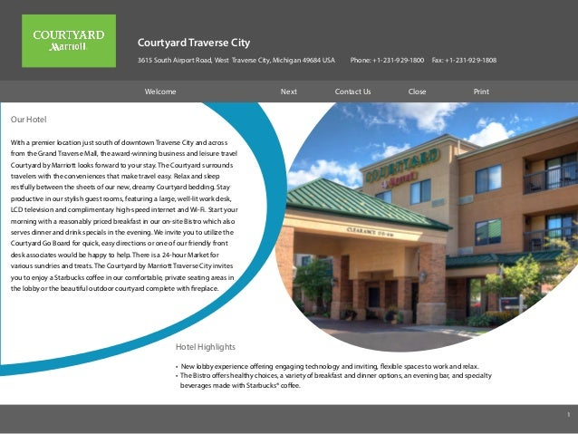 Courtyard Traverse City 3615 South Airport Road, West Traverse City, Michigan 49684 USA Phone: +1-231-929-1800 Fax: +1-231...
