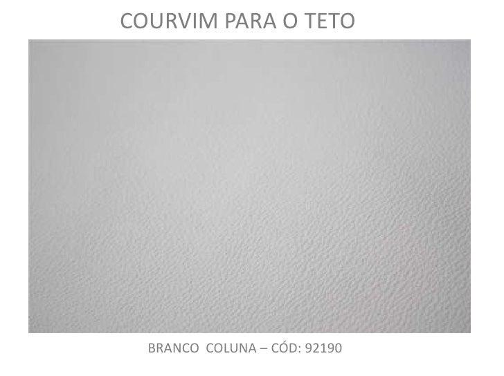 COURVIM PARA O TETO<br />BRANCO  COLUNA – CÓD: 92190<br />