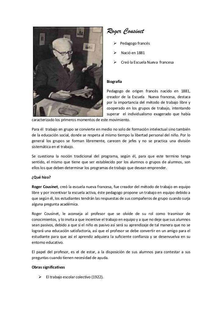 Roger Cousinet <br />Pedagogo francés<br /> Nació en 1881<br /> Creó la Escuela Nueva  francesa<br />lefttop<br />Biografí...