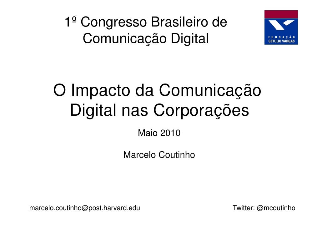1º Congresso Brasileiro de              Comunicação Digital          O Impacto da Comunicação          Digital nas Corpora...