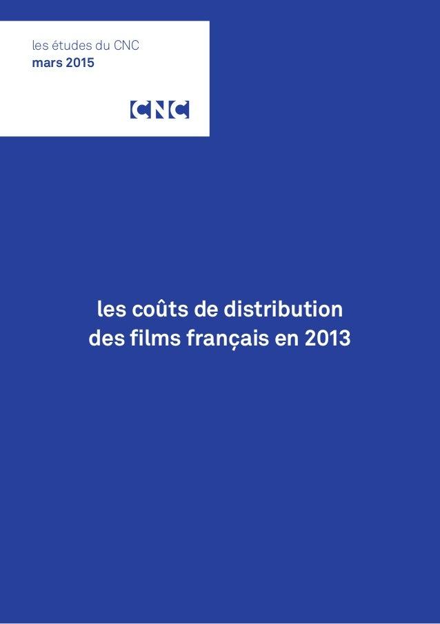 les coûts de distribution des films français en 2013 les études du CNC mars 2015