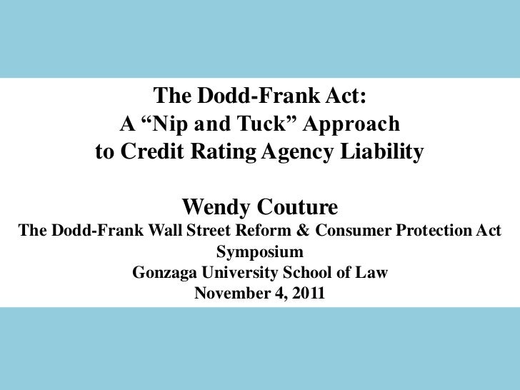 """The Dodd-Frank Act:            A """"Nip and Tuck"""" Approach         to Credit Rating Agency Liability                   Wendy..."""
